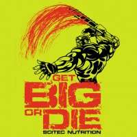 T-Shirt Scitec - Get Big or Die! 3